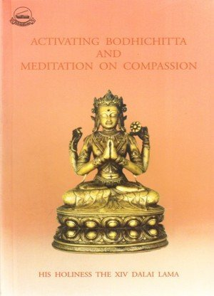 Activating Bhohichitta and Meditation on Compassion