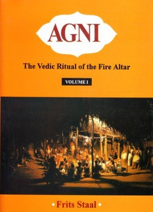 Agni: The Vedic Ritual of the Fire Altar - 2 Vols with 2 CDs