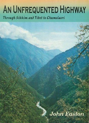 An Unfrequented Highway: Through Sikkim and Tibet to Chumolaori