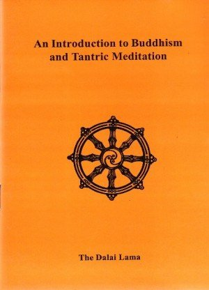 An Introduction to Buddhism and Tantric Meditation