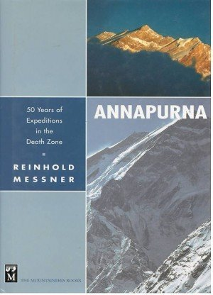 Annapurna 50 Years of Expeditions In The Death Zone