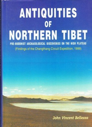 Antiquities  of Northern Tibet: Pre-Buddhist Archaeological Discoveries on the High Plateau