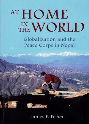 At Home In The World: Globalization and the Peace Corps in Nepal