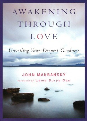 Awakening Through Love: Unveiling Your Deepest Goodness
