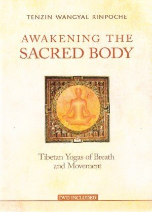 Awakening the Sacred Body: Tibetan Yogas of Breath and Movement