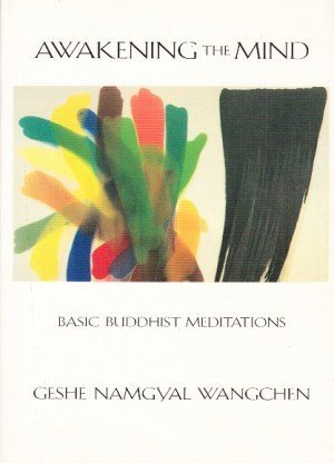 Awakening the Mind: Basic Buddhist Meditations