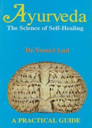 Ayurveda: The Science of Self-Healing: A Practical Guide