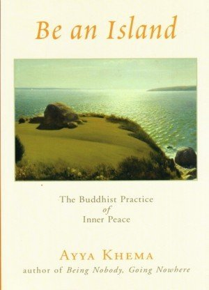 Be an Island: The Buddhist Practice of Inner Peace