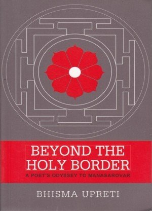 Beyond the Holy Border: A Poet's Odyssey to Manasarowar