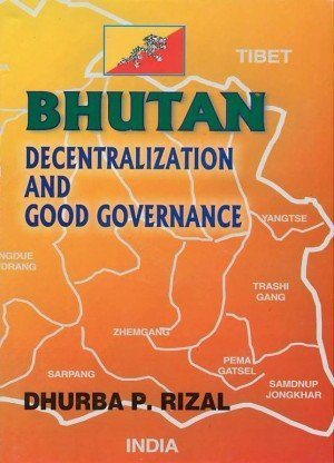 Bhutan: Decentralization and Good Governance