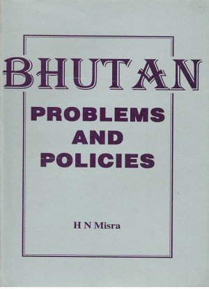 Bhutan: Problems and Polices