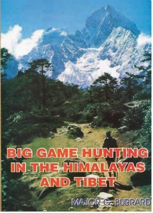Big Game Hunting in the Himalayas and Tibet