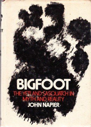 Bigfoot: The Yeti and Sasquatch in Myth and Reality
