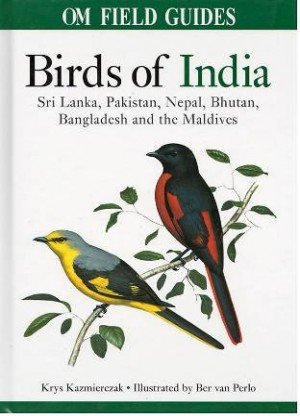 Birds of India: Sri Lanka, Pakistan, Nepal, Bhutan, Bangladesh and the Maldives (Om Field Guides)