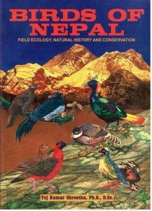 Bird of Nepal: Field Ecology, Natural History and Conservation (Vol.1)