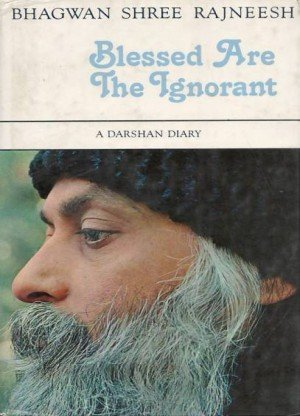 Blessed are the Ignorant: A Darshan Diary