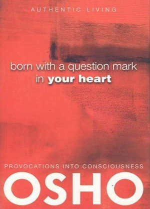 Born With a Question Mark in Your Heart (Authentic Living)