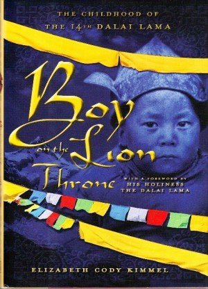 Boy on the Lion Throne: The Childhood of the 14th Dalai Lam