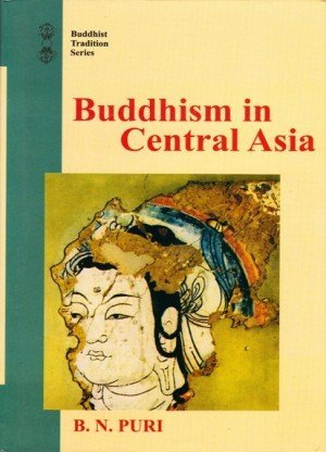 Buddhism in Central Asia: Buddhist Tradition Series