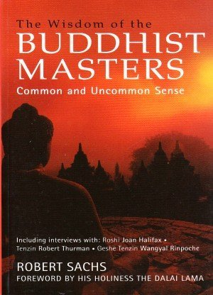 The Wisdom of the Buddhist Masters: Common and Uncommon Sense