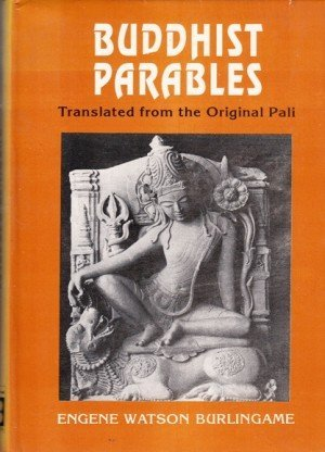 Buddhist Parables: Translated from the Original Pali