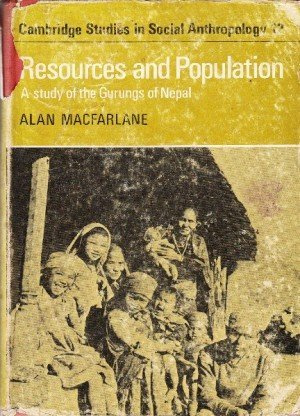 Resources and Population: A Study of the Gurungs of Nepal (Cambridge Studies in Social and Cultural Anthropology, Band 12)