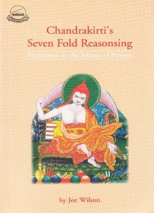 Chandrakirtis Sevenfold Reasoning: Meditation on the Selfessness of Persons