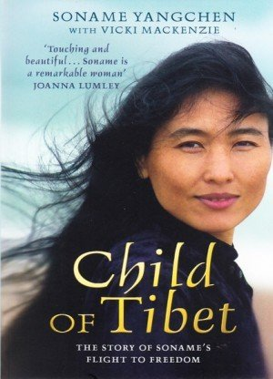 Child of Tibet: The Story of Sonames Flight to Freedom