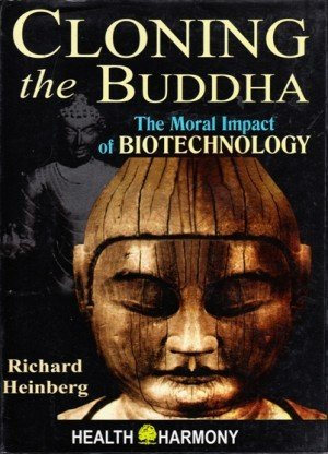 Cloning the Buddha