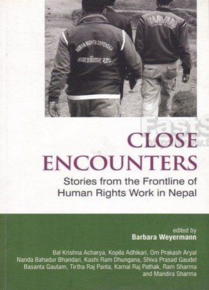 Close Encounters Stories from the Frontline of Human Rights Work in Nepal