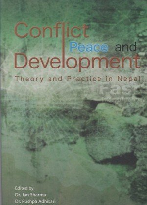 Conflict Peace and Development Theory and Practice in Nepal