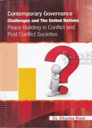 Contemporary Governance Challenges and the United Nations Peace Building in Conflict and Post Conflict Societies