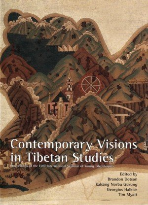 Contemporary Visions in Tibetan Studies: Proceedings of the First International Seminar of Young Tibetologists