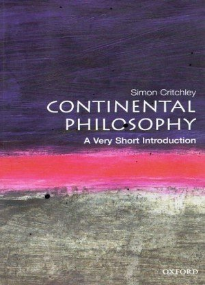 Continental Philosophy: A Very Short Introduction