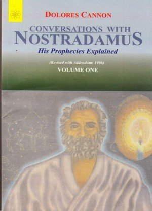 Conversations with Nostradamus: His Prophecies Explained Vol.1