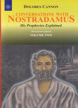 Conversations with Nostradamus: His Prophecies Explained Vol.2