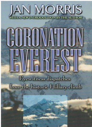 Coronation Everest: Eyewitness Dispatches From The Historic Hillary Climb