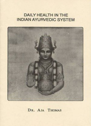 Daily Health in the Indian Ayurvedic System