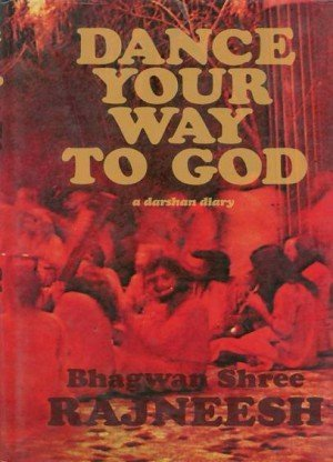 Dance Your Way to God: A Darshan Diary