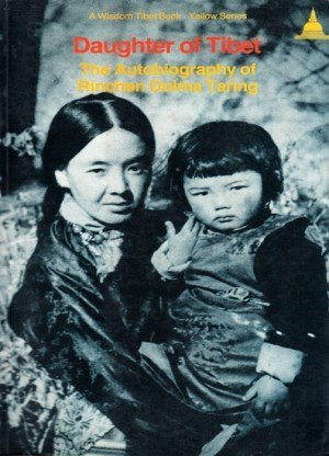 Daughter of Tibet: The Autobiography of Rinchen Dolma Taring