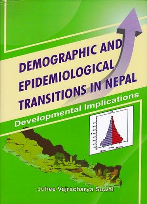 Demographic and Epidemiological Transitions in Nepal: Developmental Implications