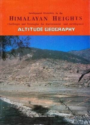 Development Disorders in the Himalayan Heights Challenges and Strategies for Environment and Development Altitude Geography