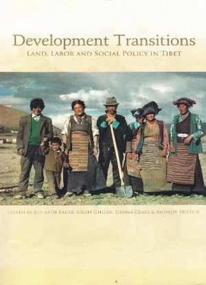 Development Transitions: Land, Labor and Social Policy in Tibet