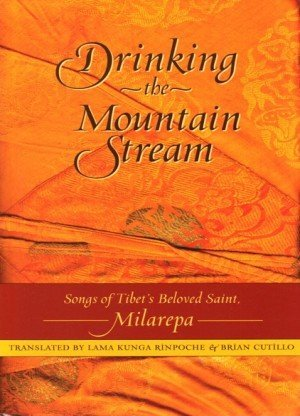 Drinking the Mountain Stream: Songs of Tibet's Beloved Saint, Milarepa
