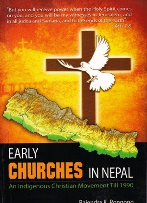 Early Churches In Nepal An Indigenous Christian Movement Till 1990