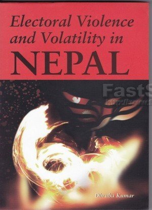 Electoral Violence and Volatility in Nepal