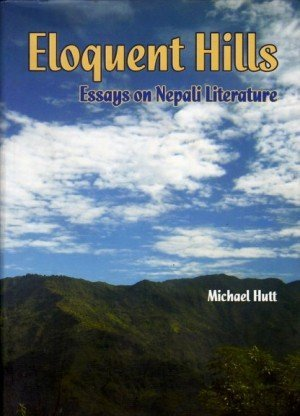 Eloquent Hills: Essays on Nepali Literature
