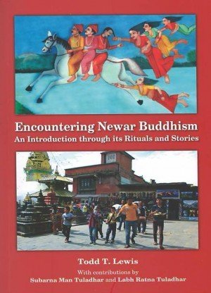 Encountering Newar Buddhism: An Introduction Through its Rituals and Stories
