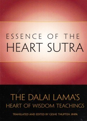 Essence of the Heart Sutra: The Dalai Lama's Heart of Wisdom Teachings