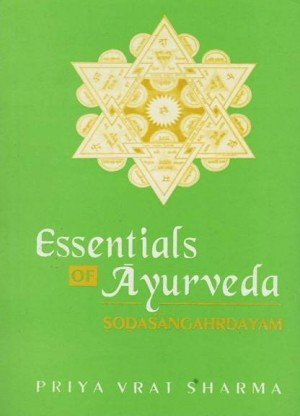 Essentials of Ayurveda: Sodasangahrdayam